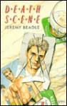 Death Scene: Thirteen Songs for Guy - Jeremy Beadle