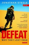 Defeat: Why They Lost Iraq - Jonathan Steele