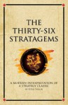 The Thirty-Six Stratagems (Infinite Success) - Peter Taylor