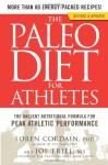 The Paleo Diet for Athletes: The Ancient Nutritional Formula for Peak Athletic Performance - Loren Cordain, Joe Friel