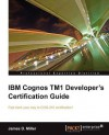 IBM Cognos Tm1 Developers Certification Guide - James D. Miller