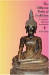 The Different Paths of Buddhism: A Narrative-Historical Introduction - Carl Olson