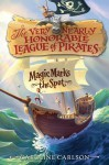 The Very Nearly Honorable League of Pirates #1: Magic Marks the Spot - Caroline Carlson
