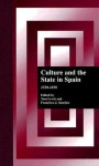 Culture and the State in Spain: 1550-1850 - Thomas Lewis