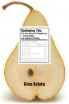 Rethinking Thin: The New Science of Weight Loss--and the Myths and Realities of Dieting - Gina Kolata