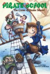 The Curse of Snake Island #1 (Pirate School) - Brian James, Jennifer Zivoin