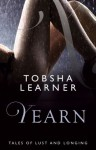 Yearn: Tales of Lust and Longing - Tobsha Learner