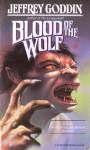 Blood of the Wolf - Jeffrey Goddin