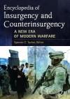 Encyclopedia of Insurgency and Counterinsurgency: A New Era Of Modern Warfare - Spencer C. Tucker