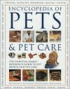 Encyclopedia of Pets & Pet Care: The Essential Family Reference Guide to Pet Breeds and Pet Care - Alan Edwards, David Alderton, Peter Larkin, Mike Stockman