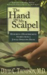 The Hand on My Scalpel: Humorous & Heartbreaking Stories from a Jungle Operating Room - David C. Thompson, David Stevens