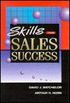 Skills for Sales Success - Art Horn, David Batchelor