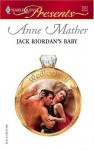 Jack Riordan's Baby - Anne Mather