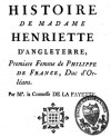 Histoire de Madame Henriette d'Angleterre, première femme de Philippe de France, duc d'Orléans - Madame de La Fayette