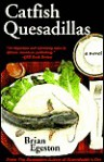 Catfish Quesadillas - Brian Egeston, Jennifer Carsen