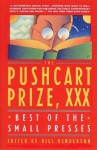 The Pushcart Prize XXX: Best of the Small Presses - Bill Henderson, Pushcart Prize