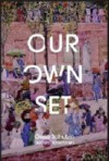 Our Own Set - Ossip Schubin