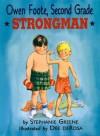Owen Foote, Second Grade Strongman - Stephanie Greene, Dee Derosa