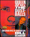 Queen of All the Dustballs: & Other Epics of Everday Life - Bill Richardson, Bill Horne
