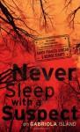 Never Sleep with a Suspect on Gabriola Island - Sandy Frances Duncan, George Szanto