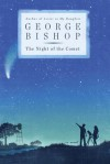 The Night of the Comet: A Novel - George Bishop