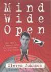 Mind Wide Open: One Man's Journey Into The Workings Of His Brian - Steven Johnson