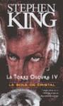 La bola de cristal (La Torre Oscura, #4) - María Antonia Menini, Stephen King