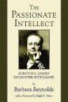The Passionate Intellect: Dorothy L. Sayers' Encounter with Dante - Barbara Reynolds
