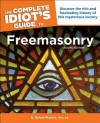 The Complete Idiot's Guide to Freemasonry, Second Edition - S. Brent Morris