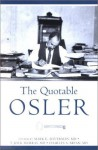 The Quotable Osler (Medical Humanities) (Medical Humanities) - Mark E. Silverman, William Osler, Charles S. Bryan, T. Jock Murray
