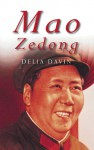 Mao Zedong - Delia Davin