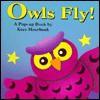 Owls Fly!: A Pop-Up Book - Kees Moerbeek