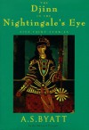 The Djinn in the Nightingale's Eye: Five Fairy Stories - A.S. Byatt