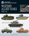 The Essential Vehicle Identification Guide: Western Allied Tanks 1939-45 - David Porter