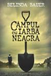 Campul cu iarba neagra (Thriller) - Belinda Bauer