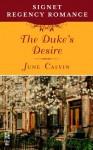The Duke's Desire: Signet Regency Romance (InterMix) - June Calvin