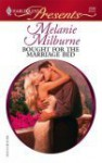Bought for the Marriage Bed (Harlequin Presents) - Melanie Milburne