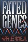 Fated Genes - Harry Kraus