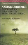 Beethoven era per un sedicesimo nero - Nadine Gordimer, Grazia Gatti