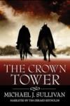 The Crown Tower (The Riyria Chronicles #1) - Michael J. Sullivan, Tim Gerard Reynolds
