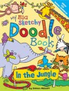 My Big Sketchy Doodle Book: In the Jungle - Simon Abbott