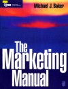 The Marketing Manual (Cim Professional.) - Michael Baker