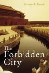 The Forbidden City - Geremie R. Barme