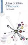 L'universo. Una biografia - John Gribbin, Stefano Sandrelli