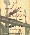 The Last Dickens: A Novel (Audio) - Matthew Pearl, Paul Michael