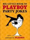 Big Little Book of Playboy Party Jokes - Playboy Enterprises, LeRoy Neiman