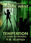 Temptation & Other Adventures - T. M. Hunter