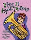 Play It Again, Mallory - Laurie B. Friedman, Jennifer Kalis