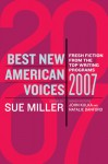 Best New American Voices 2007 - Sue Miller, John Kulka, Natalie Danford