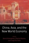 China, Asia, and the New World Economy - Barry Eichengreen